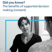 Read more: The benefits of supported decision making (consent)